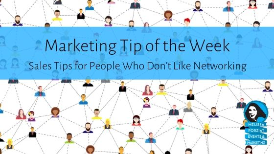 Sales Tips for People Who Don't Like Networking