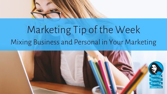 Mixing Business and Personal in Your Marketing