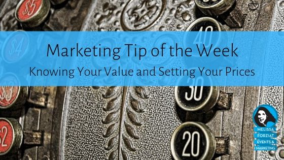 Knowing Your Value and Setting Your Prices