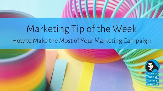 How to Make the Most of Your Marketing Campaign
