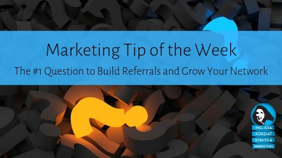 The #1 Question to Build Referrals and Grow Your Network