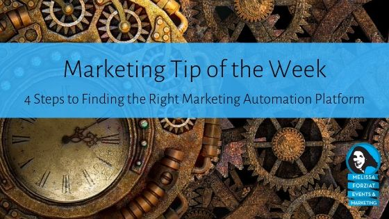 4 Steps to Finding the Right Marketing Automation Platform