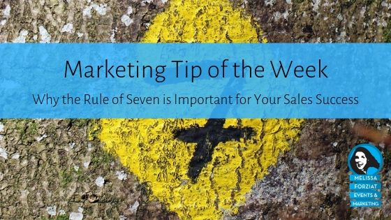 Why the Rule of Seven is Important for Your Sales Success