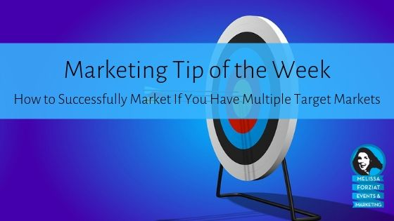 How to Successfully Market If You Have Multiple Target Markets