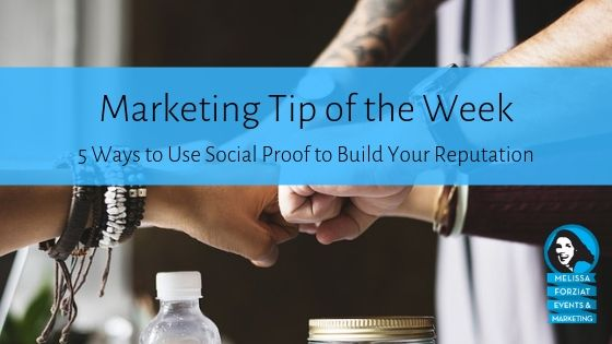5 Ways to Use Social Proof to Build Your Reputation
