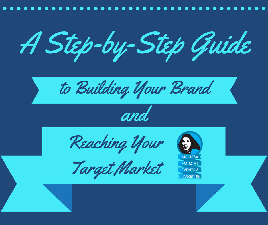 A Step-by-Step Guide to Building Your Brand and Reaching Your Target Market