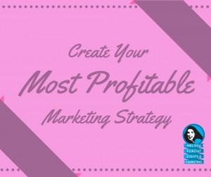 Create Your Most Profitable Marketing Strategy course