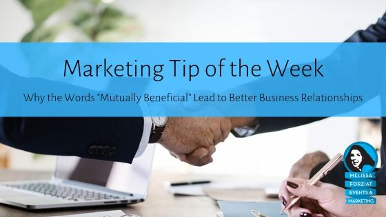 Why the Words Mutually Beneficial Lead to Better Business Relationships