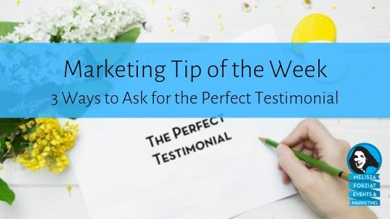 3 Ways to Ask for the Perfect Testimonial