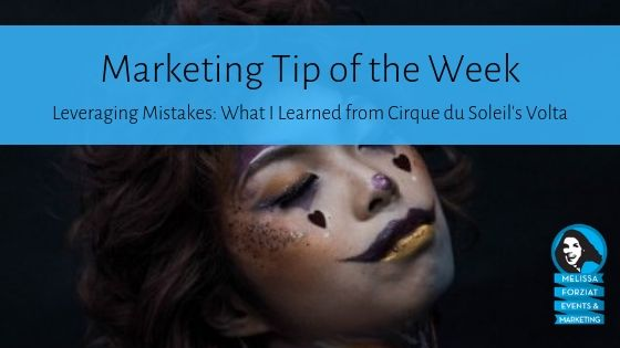 Leveraging Mistakes - What I Learned from Cirque du Soleil's Volta