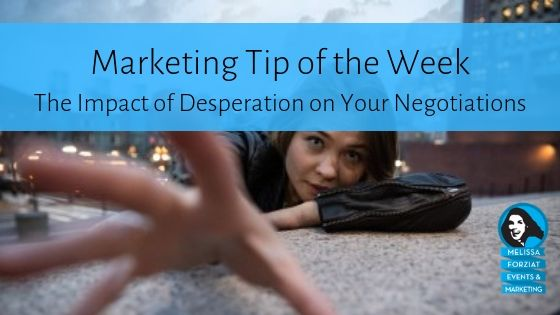 The Impact of Desperation on Your Negotiations