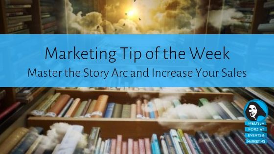 Master the Story Arc and Increase Your Sales