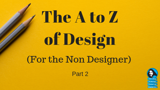 The A- Z of Design Basics Part 2