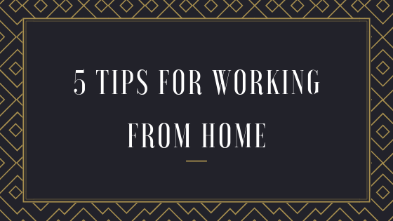 5 Tips For Working From Home-Michelle Parrino