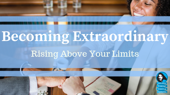 Becoming Extraordinary: Rising Above Your Limits