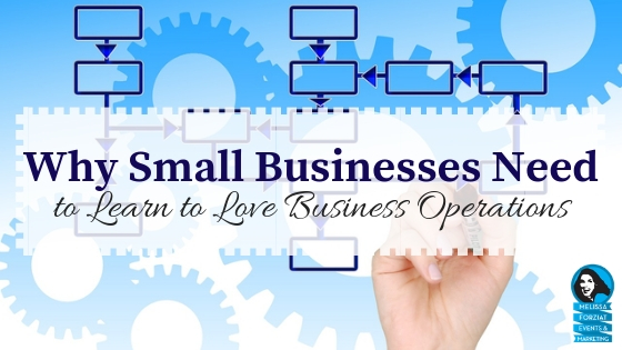 Why Small Businesses Need to Learn to Love Business Operations