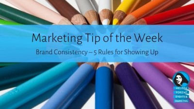 Brand Consistency - 5 Rules for Showing Up