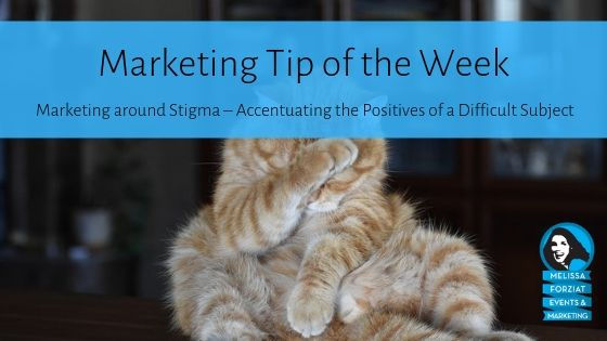 Marketing around Stigma – Accentuating the Positives of a Difficult Subject