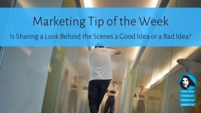 Is Sharing a Look Behind the Scenes a Good Idea or a Bad Idea?