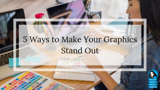 5 Ways to Make Your Graphics Stand Out