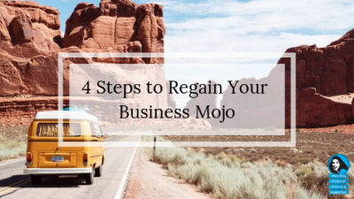 4 Steps to Regain Your Business Mojo